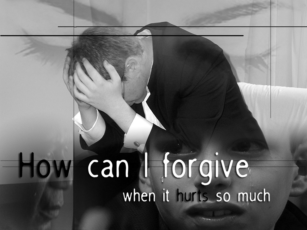 How can we forgive when it hurts so much?
